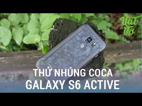 Vật Vờ| Nhúng Galaxy S6 Active vào sinh tố Coca, xà phòng