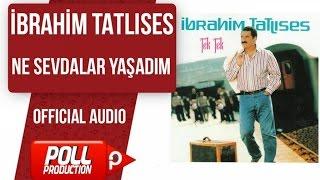 İbrahim Tatlıses - Ne Sevdalar Yaşadım - ( Official Audio )