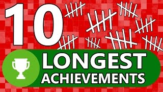 10 RIDICULOUSLY Long Achievements