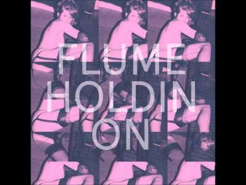Flume - Holdin On [HQ]