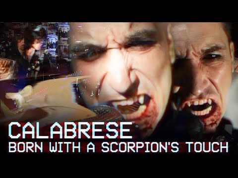 "CALABRESE - ""Born With a Scorpion's Touch"" [OFFICIAL VIDEO]"