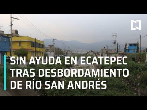 Vecinos de Ecatepec no han recibido ayuda tras desbordamiento de río - Noticias con Karla Iberia