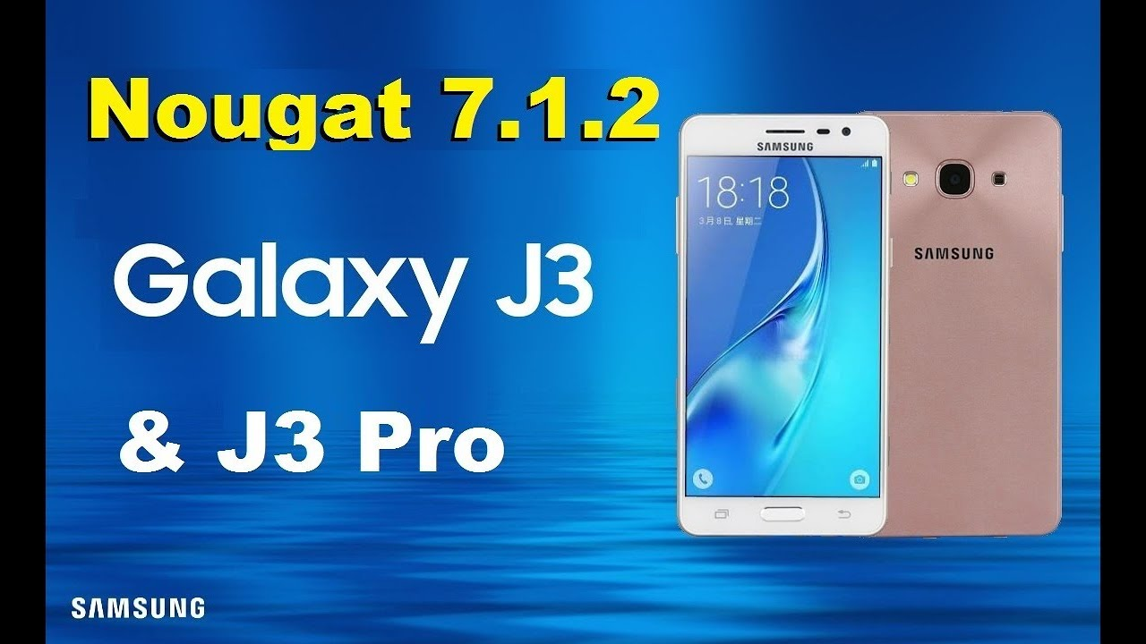 How to Update Android Nougat 7.1.2 In Samsung Galaxy J3 and J3 Pro ...