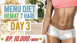 Menu Diet 7 Hari Mengecilkan Perut Hemat, Mudah, Cocok untuk Anak Kos-An ! DAY 3