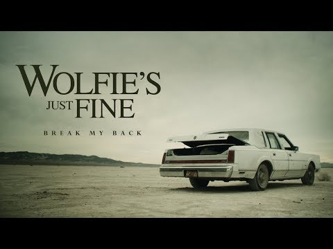 Wolfie's Just Fine - Break My Back (Official Music Video) - YouTube