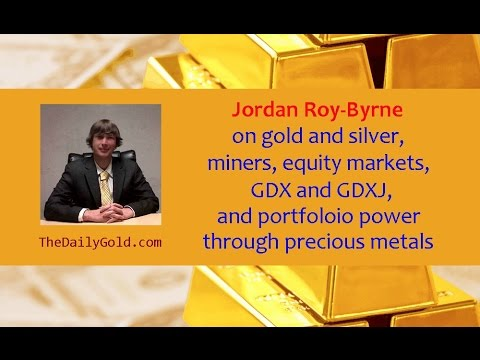 Jordan Roy-Byrne on gold & silver, miners, GDX & GDXJ, equity markets and precious metals investing