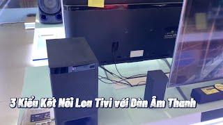 3 Cách kết Nối Tivi Sony với Dàn âm thanh 5.1 đơn giản nhất