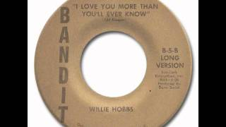 Willie Hobbs - I Love You More Than You'll Ever Know
