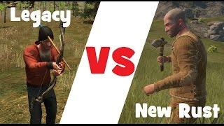 Legacy vs New RUST! Сравнение Легенд! (ч.1)