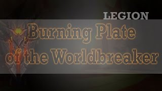 How To Unlock Burning Plate of the Worldbreaker Hidden Artifact Skin For The Protection Warrior