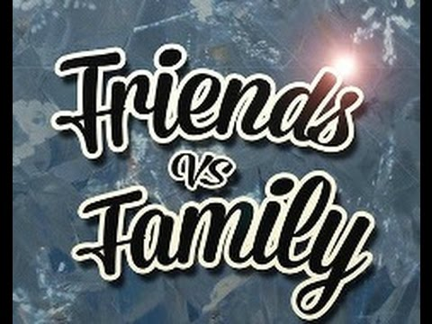family or friends which are more important