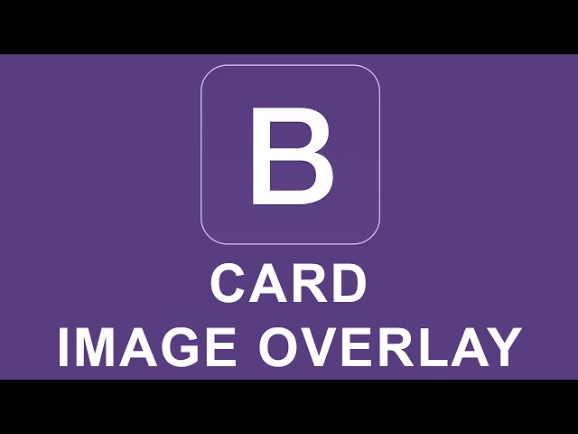 Bootstrap 4 Tutorial 26 - Card Image Overlay