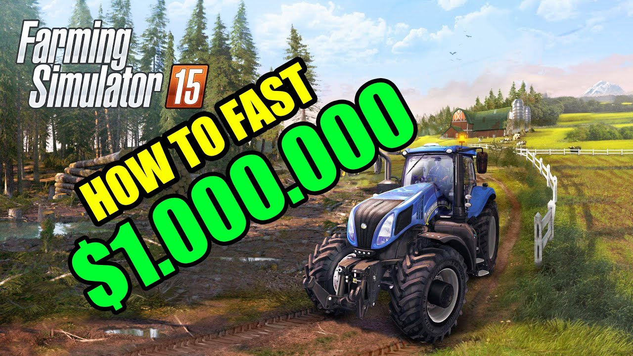 HOW TO FAST MILLION DOLLAR !!! NO MODS NO EDITS ! FARMING SIMULATOR 15