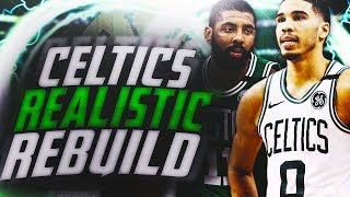 HUGE TRADES?! 2019 BOSTON CELTICS REALISTIC REBUILD! NBA 2K18