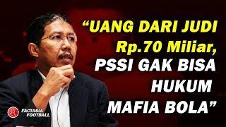 UANG dari JUDI Rp.70 Miliar, PSSI GAK BISA HUKUM MAFIA BOLA