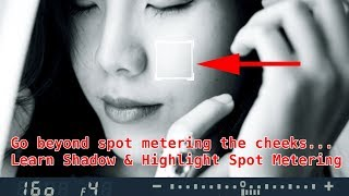 ADVANCED Spot Metering Techniques (using Shadow & Highlight) !!!!