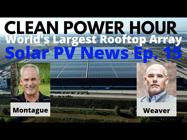 World's Largest Rooftop PV Array | Clean Power Hour Ep 15 | Please Subscribe!