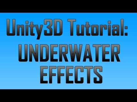 [Unity3D] Creating underwater effects in Unity3D