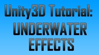 Unity 4 - Underwater effects Series