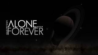 ALONE... FOREVER | SPACE ENGINE
