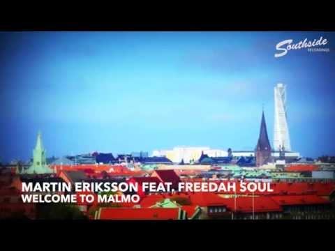 Martin Eriksson feat. Freedah Soul - Welcome To Malmo [Southside Recordings]