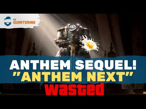 Anthem Totally Isn't Dead It's Becoming Anthem Next!