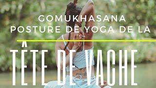 Apprendre la posture de la tête de vache Gomukhasana