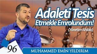 Adaleti Tesis Etmekle Emrolundum! | Muhammed Emin Yıldırım (96. Ders)