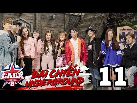 LA LA SCHOOL  TẬP 11  Season 2 : ĐẠI CHIẾN UNDERGROUND