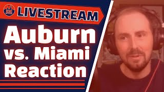 Auburn Football And Miami Series Reaction | Auburn Family Livestream