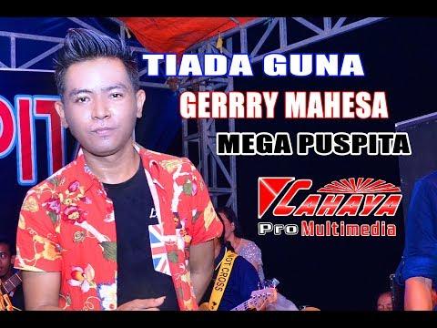 Tiada Guna Gerry Mahesa Mega Puspita Live In Ngingas Krian