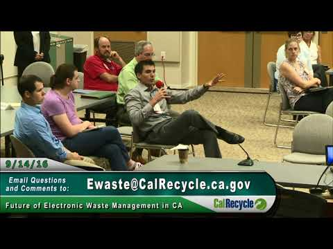 Future of Electronic Waste Management in CA, Afternoon Session, 9/14/2017