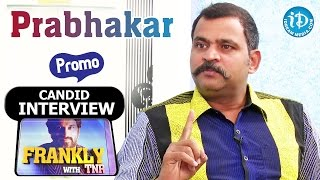 Prabhakar Exclusive Interview - Promo || Frankly With TNR || Talking Movies With iDream
