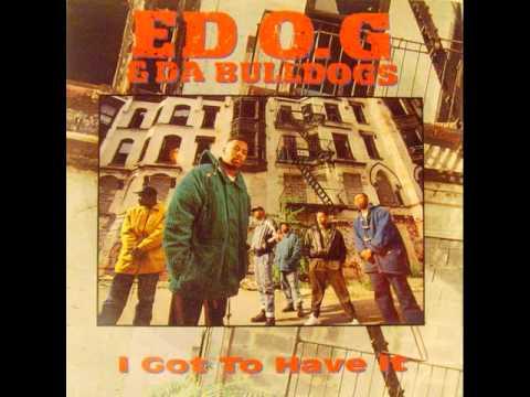 I Got To Have It (Radio Version) - Ed OG + Da Bulldogs