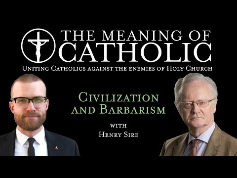 Civilization and Barbarism with Henry Sire