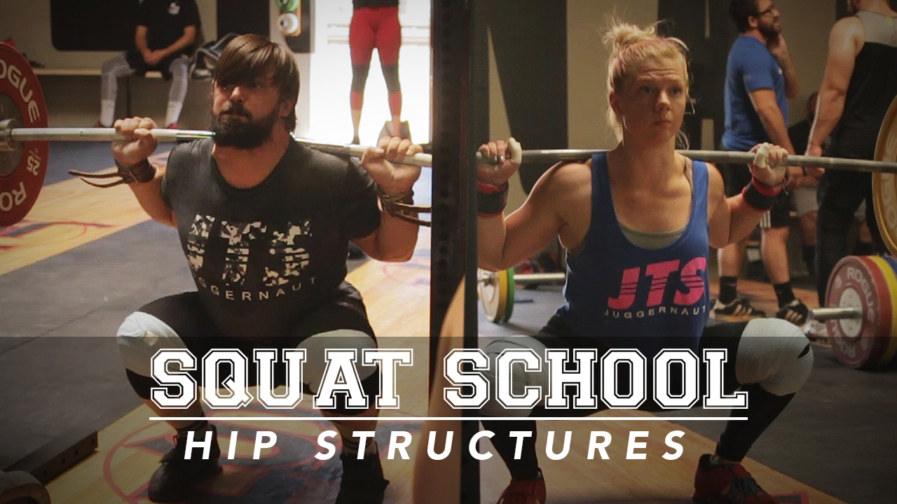 Squat School Hip Structure And Squat Technique Jtsstrength