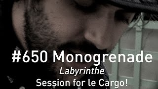 #650 Monogrenade - Labyrinthe (Acoustic Session)