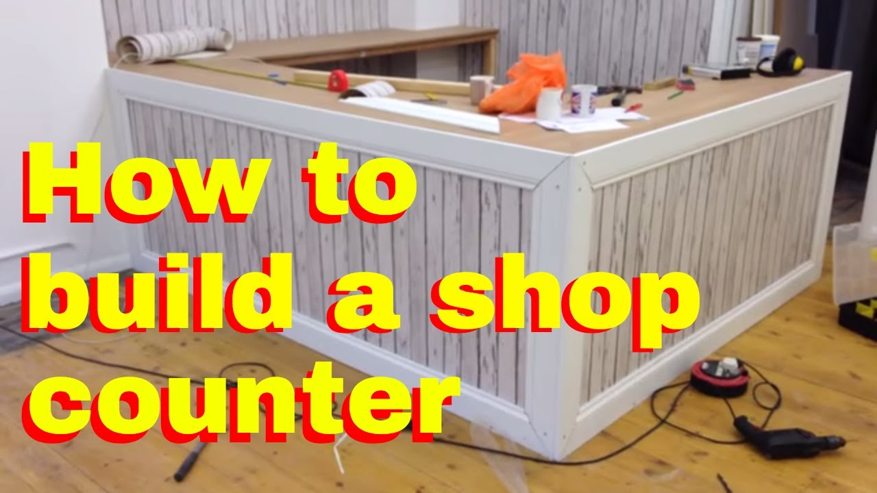 How To Build A Shop Counter Shop Fitting Diy How To