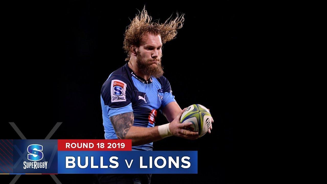 Bulls v Lions | Super Rugby 2019 Rd 18 Highlights