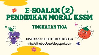 e-Soalan 2 Pendidikan Moral KSSM Tingkatan 3