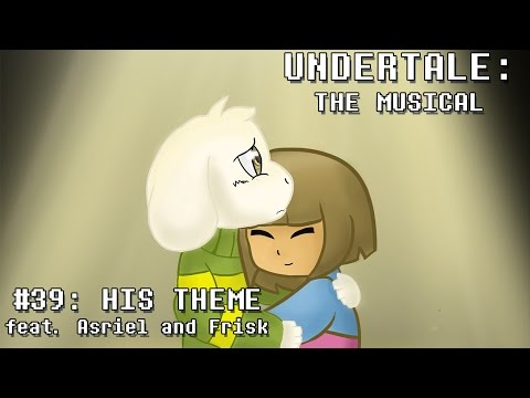 Undertale the Musical - His Theme