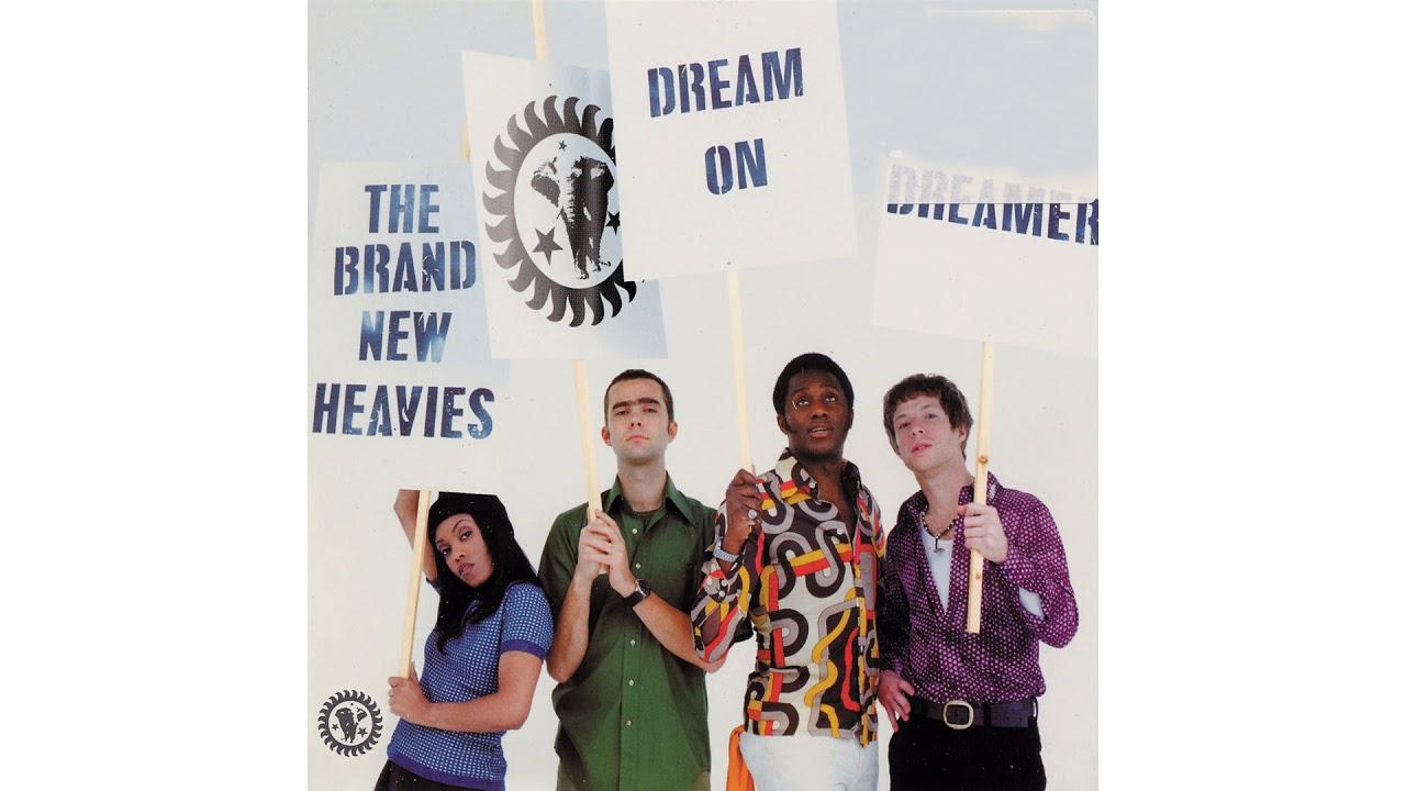 the brand new heavies dream on dreamer heavies radio version youtube. Black Bedroom Furniture Sets. Home Design Ideas