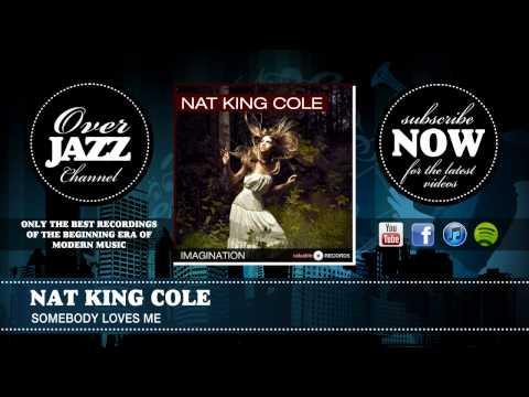 Nat King Cole - Somebody Loves Me (1952) mp3