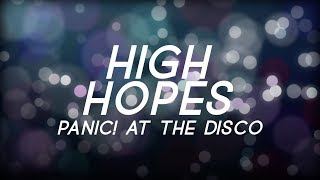 PANIC! At The Disco - High Hopes (Two Friends Remix) Lyric Video