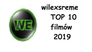 Wiliextreme - prawie TOP 10 filmów 2019 + brak życzeń noworocznych