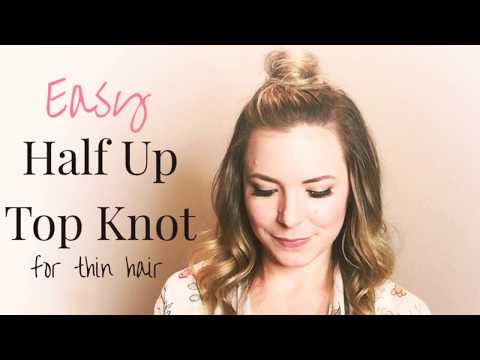 Easy Half Up Top Knot Tutorial for Thin Fine Hair