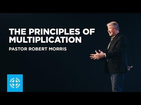 The Principles Of Multiplication   Pastor Robert Morris
