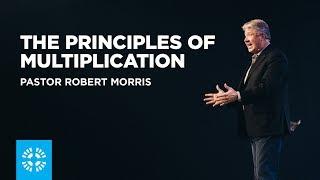 The Principles of Multiplication | Pastor Robert Morris