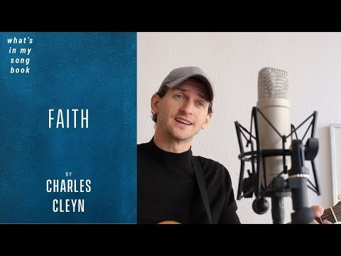 Charles Cleyn - Faith (What's In My Song Book)
