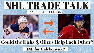 NHL Trade Talk - Oilers & Habs (RNH - Galchenyuk)